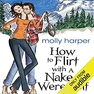 How to Flirt with a Naked Werewolf                   By:                                                                                                                                 Molly Harper                               Narrated by:                                                                                                                                 Amanda Ronconi                      Length: 9 hrs and 12 mins     6,733 ratings     Overall 4.4