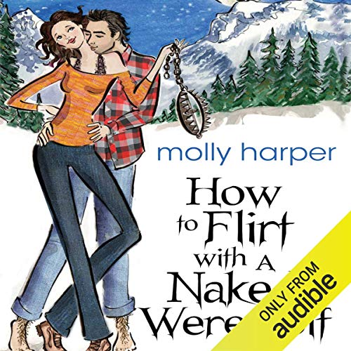 How to Flirt with a Naked Werewolf                   By:                                                                                                                                 Molly Harper                               Narrated by:                                                                                                                                 Amanda Ronconi                      Length: 9 hrs and 12 mins     6,732 ratings     Overall 4.4