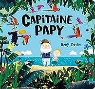 Capitaine Papy par Benji Davies