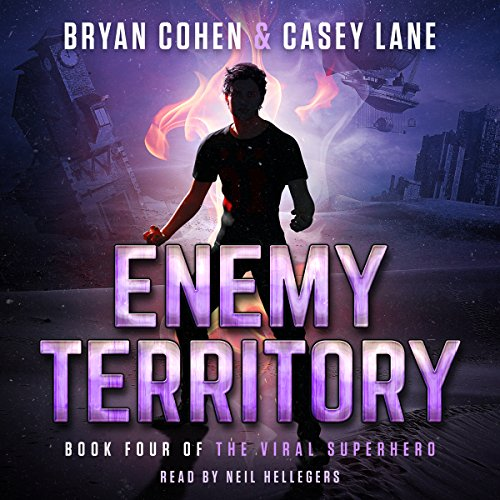 Enemy Territory     The Viral Superhero Series, Book 4              By:                                                                                                                                 Bryan Cohen,                                                                                        Casey Lane                               Narrated by:                                                                                                                                 Neil Hellegers                      Length: 8 hrs and 59 mins     10 ratings     Overall 4.4