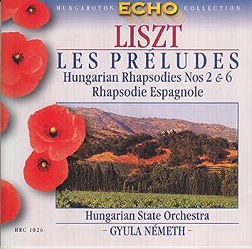 Liszt: Preludes (Les) / Hungarian Rhapsodies Nos. 2 and 6 / Rhapsodie Espagnole