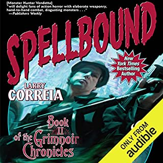 Spellbound     Book II of the Grimnoir Chronicles              By:                                                                                                                                 Larry Correia                               Narrated by:                                                                                                                                 Bronson Pinchot                      Length: 16 hrs and 52 mins     8,008 ratings     Overall 4.6