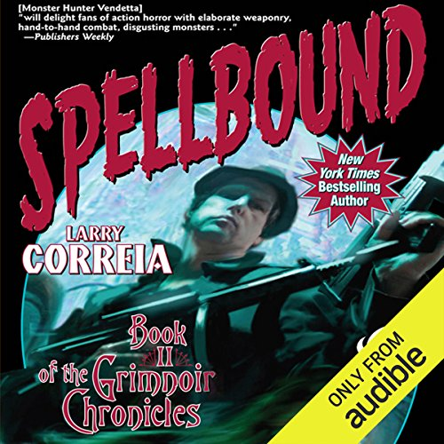 Spellbound     Book II of the Grimnoir Chronicles              By:                                                                                                                                 Larry Correia                               Narrated by:                                                                                                                                 Bronson Pinchot                      Length: 16 hrs and 52 mins     8,083 ratings     Overall 4.6