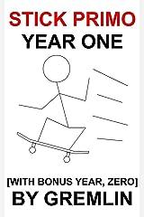 Stick Primo: Year One [with Bonus Year, Zero] Kindle Edition