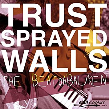 Trust Sprayed Walls