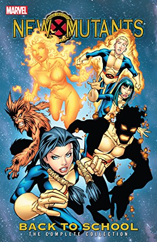 New Mutants: Back To School - The Complete Collection (New Mutants (2003-2004)) (English Edition)