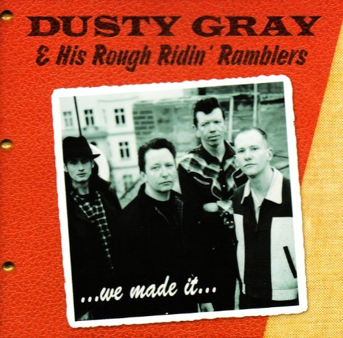 Dusty -& His Rough Ridin Ram Gray - We Made It