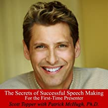 The Secrets of Successful Speech Making for the First-Time Presenter