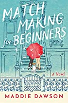 Cover image of Matchmaking for Beginners by Maddie Dawson
