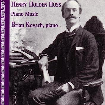 Piano Music of Henry Holden Huss