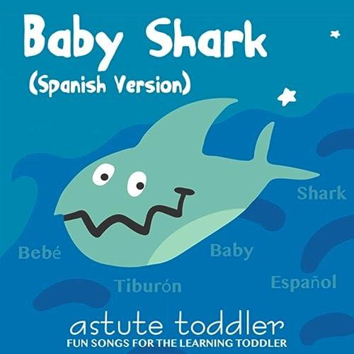 Baby Shark (Spanish Version) by Astute Toddler on Amazon