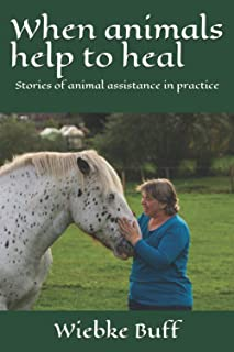 When animals help to heal: Stories of animal assistance in practice