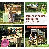 Jeux et mobiliers d'enfants en palettes: Mur d'escalade, bac à sable, jeu de palets, balancelle, tableau noir, ...