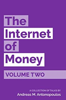 The Internet of Money Volume Two: A collection of talks by Andreas M. Antonopoulos: 2