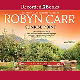 Sunrise Point                   By:                                                                                                                                 Robyn Carr                               Narrated by:                                                                                                                                 Therese Plummer                      Length: 9 hrs and 32 mins     1,429 ratings     Overall 4.6