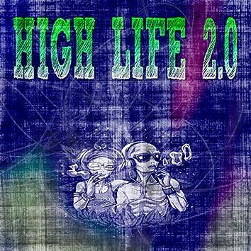High Life 2.0