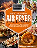 BREVILLE SMART AIR FRYER OVEN COOKBOOK: 250 Quick and Flavorful Recipes to Cook Fast & Healthy Meals...