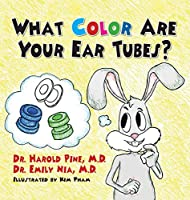 What Color are Your Ear Tubes?