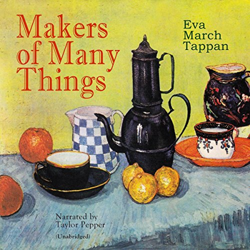 Makers of Many Things audiobook cover art