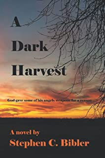 A Dark Harvest: God gave some of his angels weapons for a reason