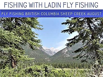 Fly Fishing British Columbia Sheep Creek Canada August
