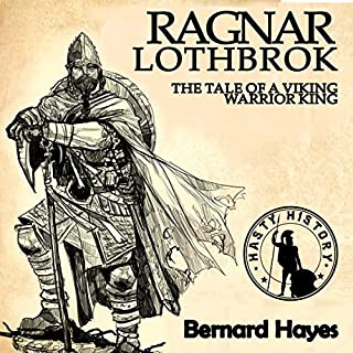 Ragnar Lothbrok: The Tale of a Viking Warrior King audiobook cover art
