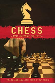 Chess 120 Score Sheet Track and Analyse Your Strategies: Perfect Record Book: Chess Scorebook, Notation Chess Sheet, Chess...