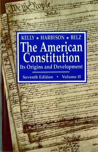 The American Constitution: Its Origins and Development, Volume II