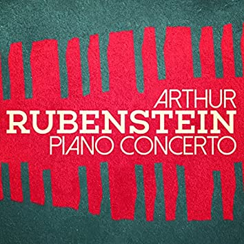 Arthur Rubinstein: Piano Concerto