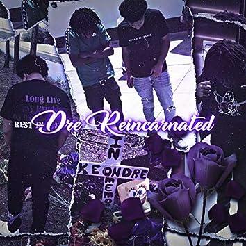 Dre Reincarnated