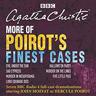 More of Poirot's Finest Cases     Seven Full-Cast BBC Radio Dramatisations              Written by:                                                                                                                                 Agatha Christie                               Narrated by:                                                                                                                                 full cast,                                                                                        John Moffat                      Length: 13 hrs and 27 mins     30 ratings     Overall 4.9