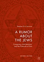 A Rumor about the Jews: Conspiracy, Anti-Semitism, and the Protocols of Zion (English Edition)