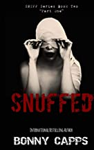 Snuffed: (Snuff Series Book Two - Part One) (Volume 2)