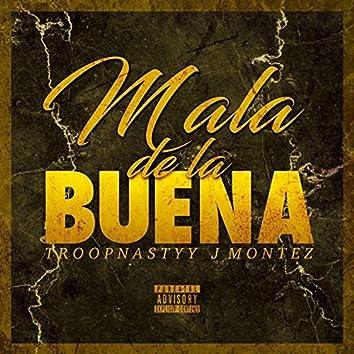Mala de la Buena (feat. Troopnastyy)