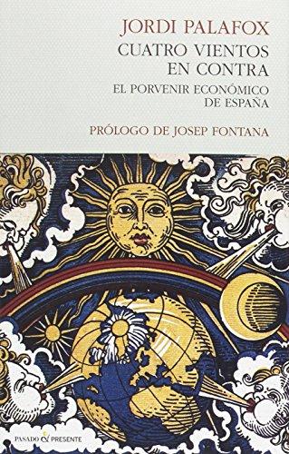 Cuatro vientos en contra: El porvenir económico de España (ENSAYO)