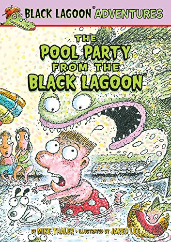 The Pool Party from the Black Lagoon (Black Lagoon Adventures)