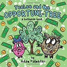 TeeLee and the Opportuni-Tree: A Business Book