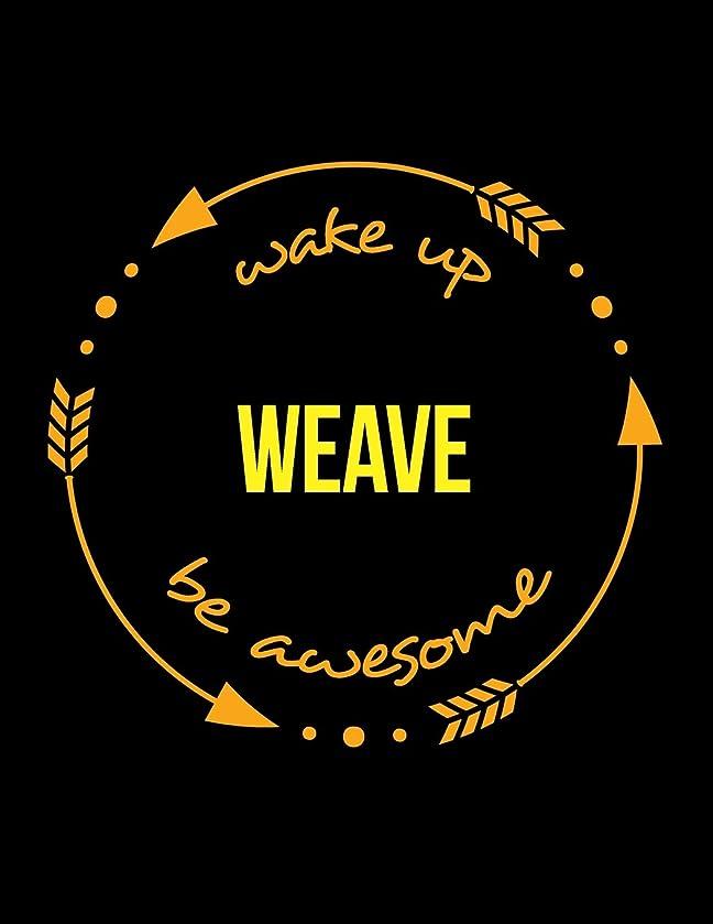 グラフィック運営下Wake Up Weave Be Awesome | Cool Notebook for a Basket Maker, Legal Ruled Journal