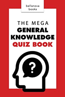 General Knowledge Books: The Mega General Knowledge Quiz Book: 500+ Trivia Questions and Answers to Challenge the Mind