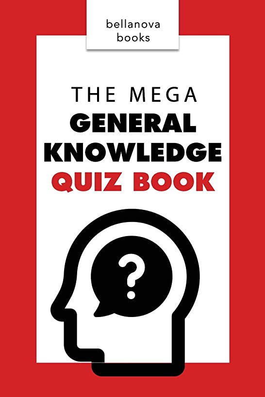 General Knowledge Books: The Mega General Knowledge Quiz Book: 500+ Trivia Questions and Answers to Challenge the Mind (Quiz Books) (Volume 1)