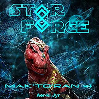 Star Force: Mak'to'ran (4)     Star Force Universe, Book 30              By:                                                                                                                                 Aer-ki Jyr                               Narrated by:                                                                                                                                 Stephen Day                      Length: 3 hrs and 16 mins     Not rated yet     Overall 0.0