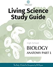 Study guide for the book The Body: A Guide for Occupants by Bill Bryson: SMH High School Anatomy, Part 1 (SMH Living Scien...