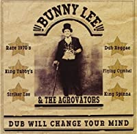 Dub Will Change Your Mind by Bunny Lee