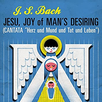 """J. S. Bach Jesu, Joy of Man's Desiring (Cantata """"Herz und Mund und Tat und Leben"""")"""