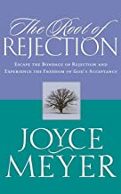 The Root of Rejection: Escape the Bondage of Rejection and Experience the Freedom of God's Acceptance PDF