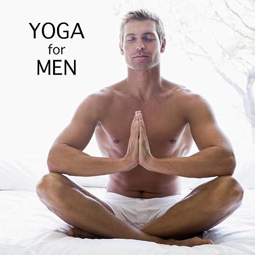 Yoga for Men - Yoga Music for Yoga Classes by Yoga Music for ...