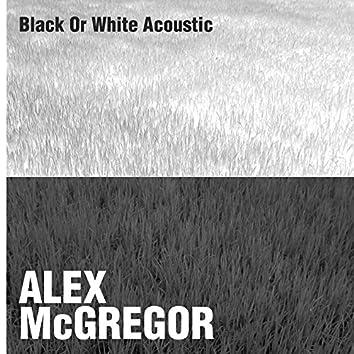 Black or White Acoustic