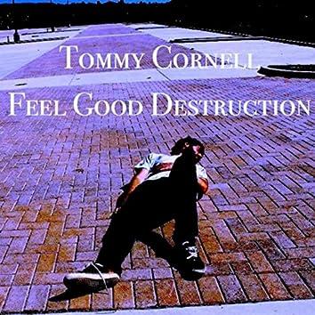 Feel Good Destruction