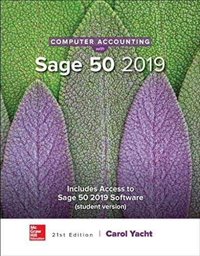 Compare Textbook Prices for Computer Accounting with Sage 50 2019 21 Edition ISBN 9781259917011 by Yacht, Carol