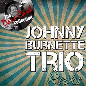 Johnny Burnette Rocks - [The Dave Cash Collection]